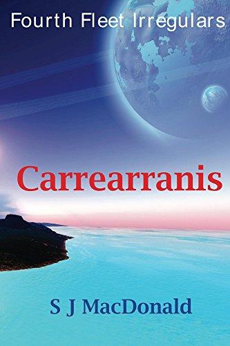 Carrearranis (Fourth Fleet Irregulars Book 6)