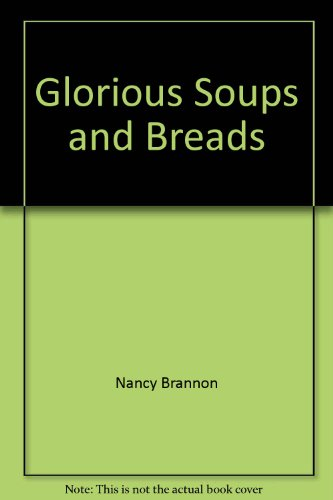Glorious soups and breads