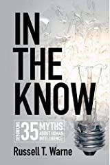 In the Know: Debunking 35 Myths about Human Intelligence Paperback