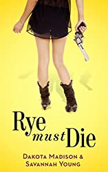 Rye Must Die (An Izzy & Max Paranormal Romantic Comedy Book 1)