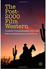 The Post-2000 Film Western: Contexts, Transnationality, Hybridity Paperback