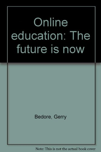 Online education: The future is now