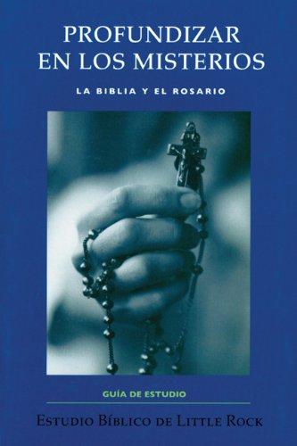 PROFUNDIZAR LOS MISTERIOS:ROSARIO(STUDY GUIDE) (Spanish Edition) pdf