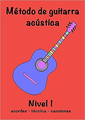 Método de Guitarra Acústica 1: canciones - acordes - teoría ...