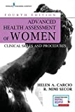 advanced assessment - Advanced Health Assessment of Women, Fourth Edition: Clinical Skills and Procedures