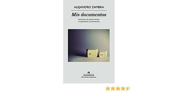 Mis documentos (NARRATIVAS HISPÁNICAS nº 524) eBook: Alejandro Zambra: Amazon.es: Tienda Kindle
