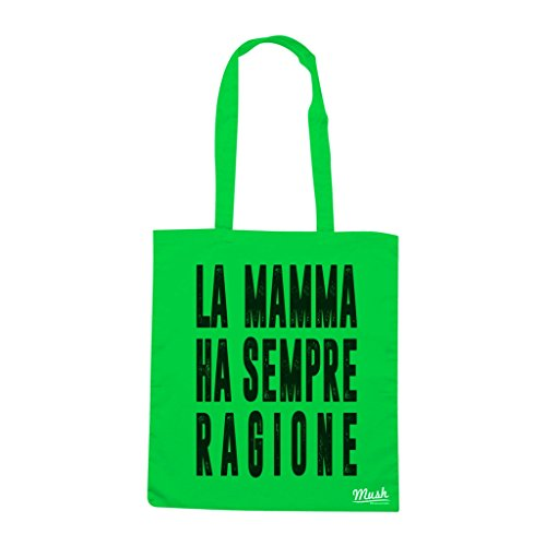 Borsa LA MAMMA HA SEMPRE RAGIONE - Verde prato - DIVERTENTE by Mush Dress Your Style
