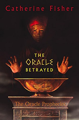 The Oracle Betrayed: Book One of The Oracle Prophecies