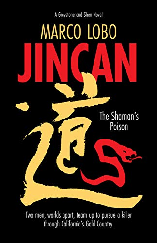 JINCAN, The Shaman's Poison: Ancient China collides with Gold Rush America when two sleuths unite to hunt down a killer. (Graystone and Shen Novel Book 1) by [Lobo, Marco]