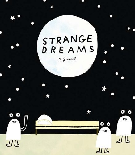 Strange Dreams: A Journal Diary – Illustrated, March 11, 2014