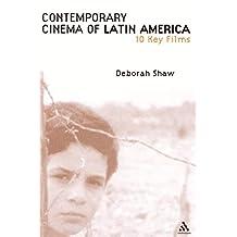 Contemporary Cinema of Latin America: Ten Key Films