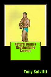 Natural Brain & Bodybuilding Secrets (English Edition)