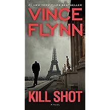 Kill Shot: An American Assassin Thriller (A Mitch Rapp Novel)