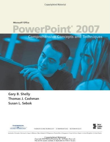 Microsoft Office PowerPoint 2007: Comprehensive Concepts and Techniques (Available Titles Skills Assessment Manager (SAM