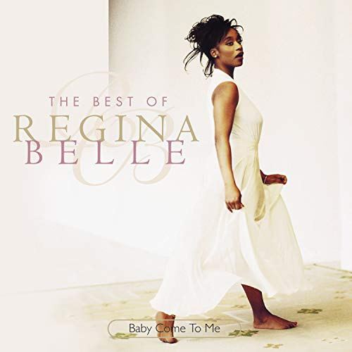 Baby Come To Me: The Best Of Regina Belle ()