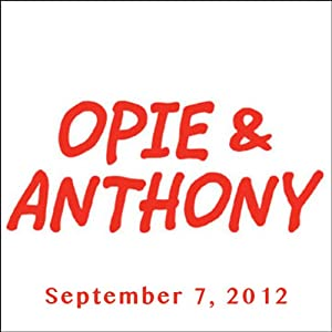 Opie & Anthony, Guy Fieri and The Inbetweeners, September 7, 2012 Radio/TV Program
