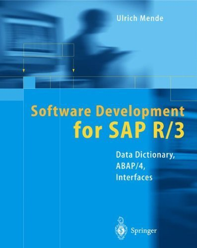 Download Software Development for SAP R/3®: Data Dictionary, ABAP/4®, Interfaces Pdf