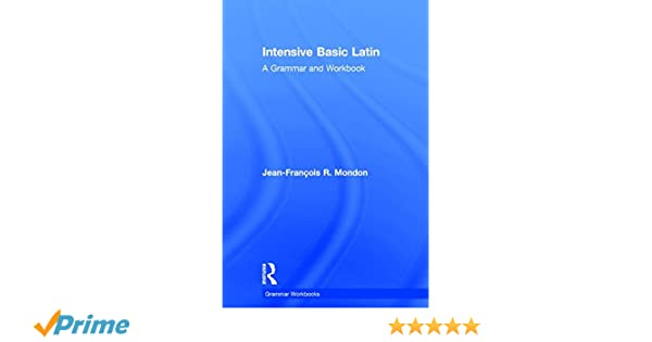 Intensive basic latin a grammar and workbook grammar workbooks intensive basic latin a grammar and workbook grammar workbooks jean franois mondon 9780415723626 amazon books fandeluxe Image collections