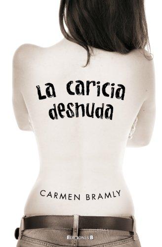 La Caricia Desnuda (Spanish Edition)