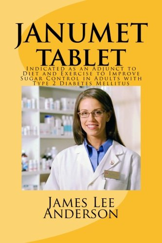 JANUMET Tablet: Indicated as an Adjunct to Diet and Exercise to Improve Sugar Control in Adults with Type 2 Diabetes Mellitus