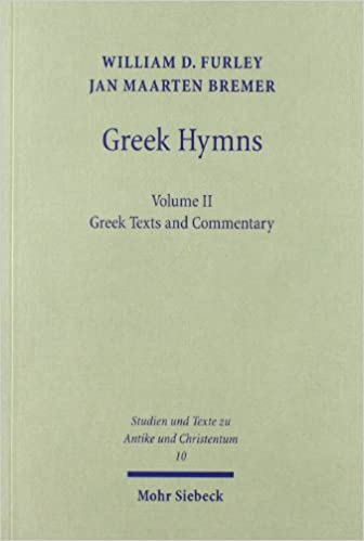 Greek Hymns: Band 2: A Selection of Greek Religious Poetry from the Archaic to the Hellenistic Period (Studien Und Texte Zu Antike Und Christentum / Studies And Te)