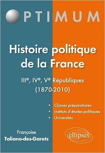 Livres gratuits en ligne Histoire Politique de la France IIIème-IVème-Vème Républiques 1870-2010 pdf epub
