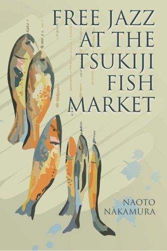 Free Jazz at the Tsukiji Fish Market ()