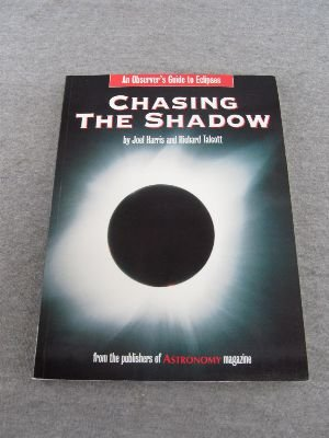 Chasing the Shadow: An Observer's Guide to Solar Eclipses Solar Eclipse Shadow