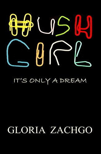 HUSH GIRL : It's Only a Dream by [Zachgo, Gloria]