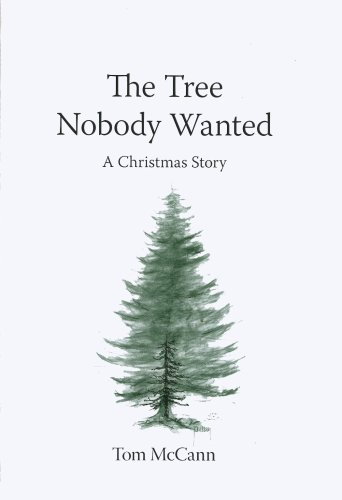 The Tree Nobody Wanted: A Christmas Story