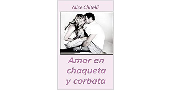 Amor en chaqueta y corbata (Italian Edition) eBook: Chitelli ...