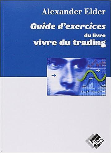 guide d exercices du livre vivre du trading pdf catchadreamfarmcom. Black Bedroom Furniture Sets. Home Design Ideas