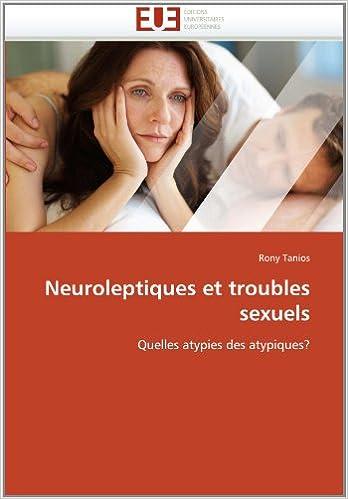 En ligne téléchargement Neuroleptiques et troubles sexuels: Quelles atypies des atypiques? pdf, epub ebook