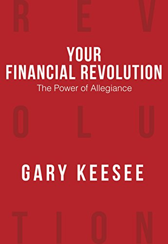 (Your Financial Revolution: The Power of Allegiance)