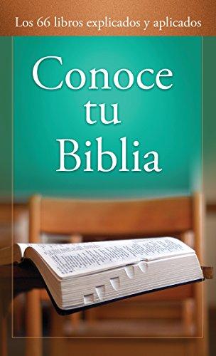 Conoce tu Biblia: Los 66 libros explicados y aplicados (Spanish Edition)
