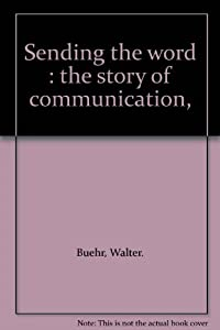 Paperback Sending the word : the story of communication, Book