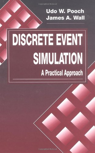 Discrete Event Simulation: A Practical Approach (Computer Science & Engineering)