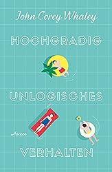Hochgradig unlogisches Verhalten (German Edition)