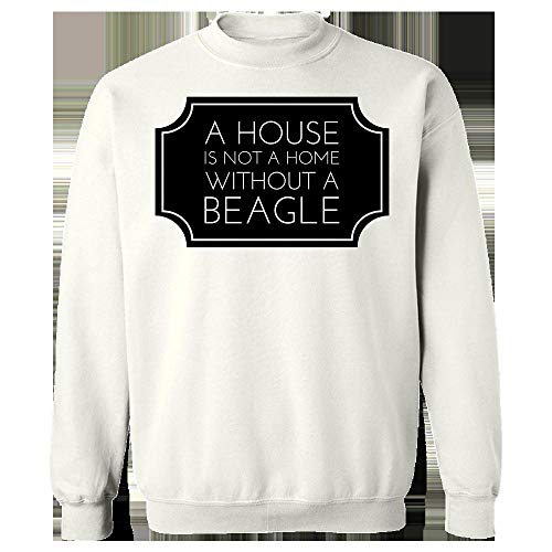 (Beagle Mom Mug - A House is Not A Home Without A - Canine Lover Gift - Sweatshirt White)