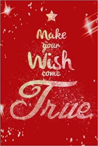 Make Your Wish Come True: Wishes For The Special People in
