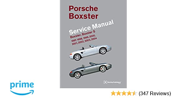 Porsche boxster boxster s service manual 1997 2004 bentley porsche boxster boxster s service manual 1997 2004 bentley publishers 9780837616452 amazon books fandeluxe Image collections