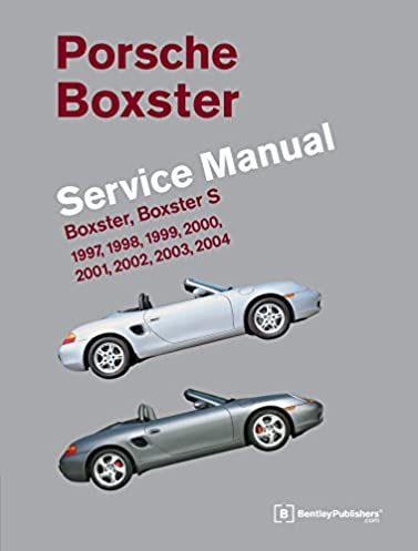 porsche boxster boxster s service manual 1997 2004 bentley rh amazon com 2001 Boxster vs Boxster S 2001 boxster s owner's manual