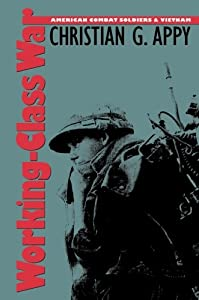 Working-Class War: American Combat Soldiers and Vietnam from The University of North Carolina Press