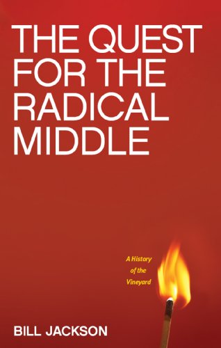 The Quest For The Radical Middle Kindle Edition By Bill Jackson