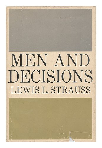 Men And Decisions by Lewis L. Strauss