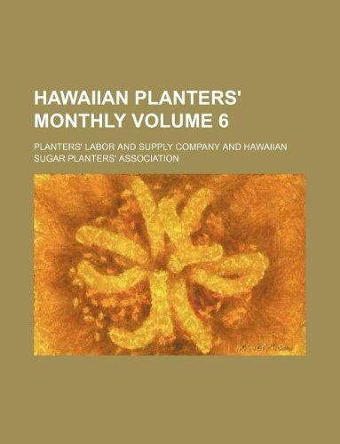 Download Hawaiian planters' monthly Volume 6 ebook