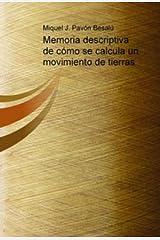 Memoria descriptiva de cómo se calcula un movimiento de tierras (Spanish Edition) Kindle Edition