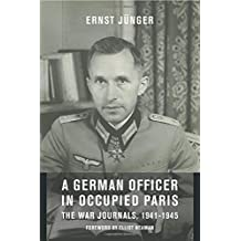 A German Officer in Occupied Paris: The War Journals, 1941-1945 (European Perspectives: A Series in Social Thought and Cultural Criticism)
