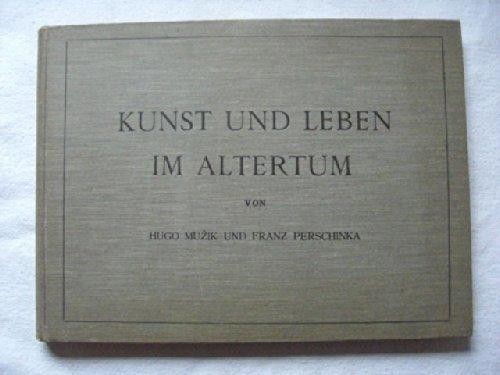 Kunst und Leben im Altertum.