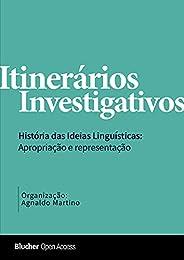 Itinerários investigativos: Histórias das ideias linguísticas: apropriação e representação